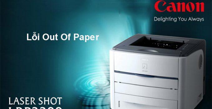 Máy in canon 3300 báo lỗi Out Of Paper, không nhận giấy in và cách sửa
